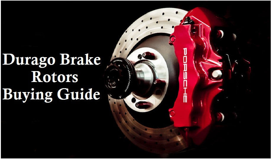 Buying guide about Durago brake rotors