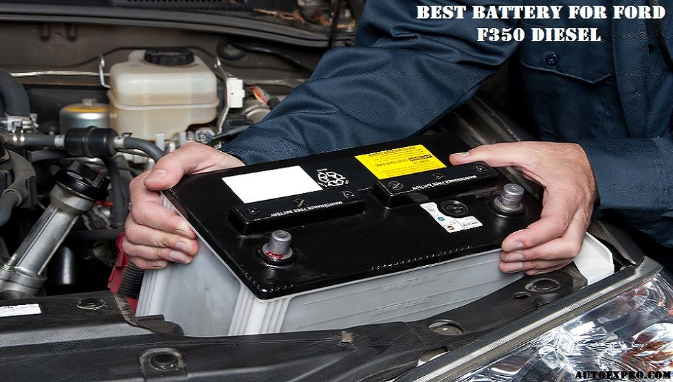 Best Battery for Ford F350 Diesel