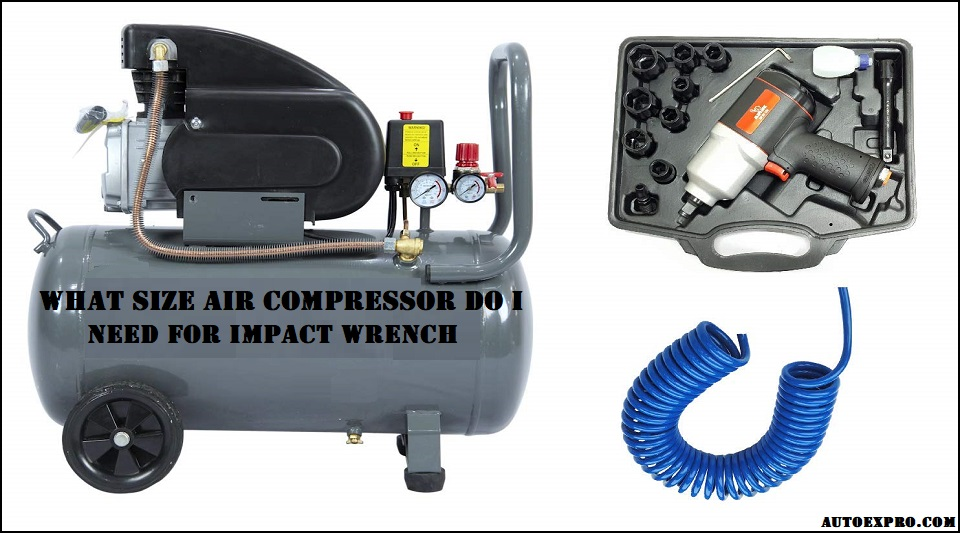 Air Compressor Size for Impact Wrench