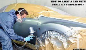 Paint a Car With Small Air Compressor?
